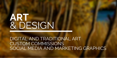 Art and Design link image Digital and Traditional Art Custom Commissions, Social Media, and Marketing Graphics