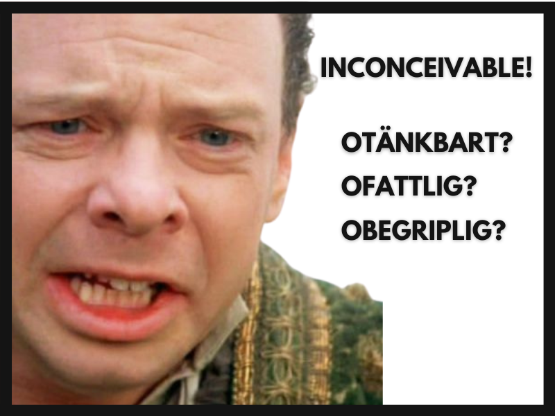 Inconceivable Princess Bride quote Swedish translation